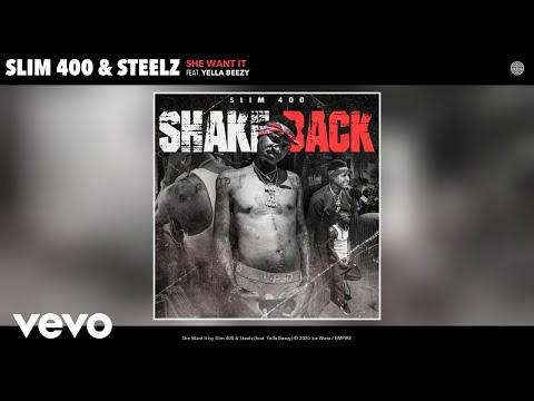 Slim 400, Steelz - She Want It (Audio) ft. Yella Beezy