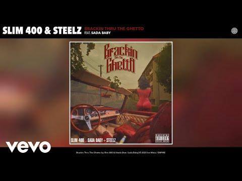 Slim 400, Steelz - Brackin Thru The Ghetto (Audio) ft. Sada Baby