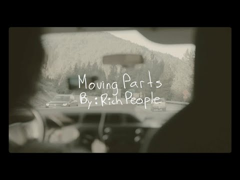 """""""Moving Parts"""" - Rich People (Official Music Video)"""