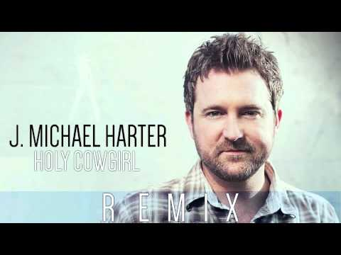 J. Michael Harter- Holy Cowgirl DANCE REMIX (Audio)