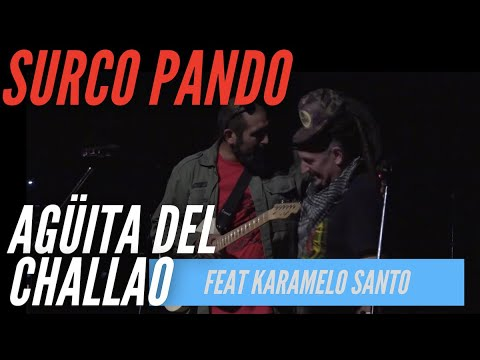 Agüita del Challao - Surco Pando (Feat Karamelo Santo)