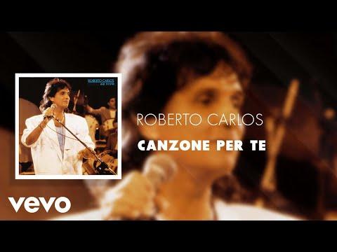 Roberto Carlos - Canzone Per Te (Ao Vivo) (Áudio Oficial)