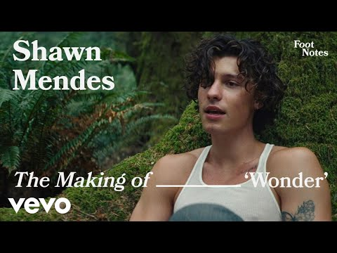 Shawn Mendes - The Making of 'Wonder' | Vevo Footnotes