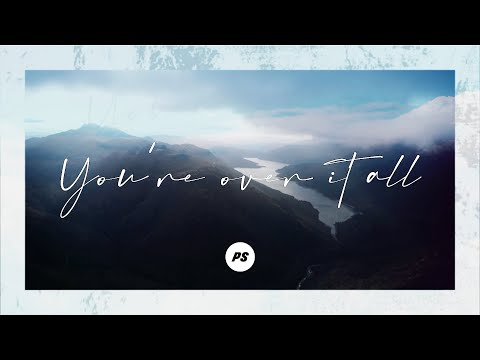 Over It All | Planetshakers Official Lyric Video
