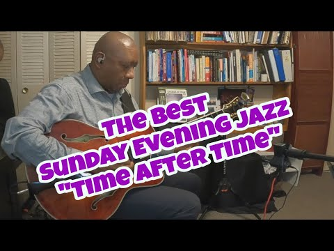 """The Best Of Sunday Evening Jazz """"Time After Time"""""""