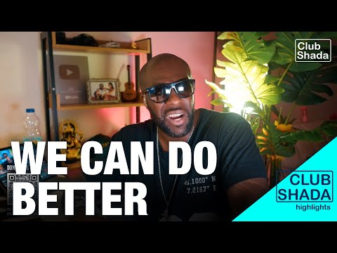 We can do better   Club shada