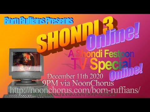 Born Ruffians Presents: Shondi 3 - Online! A Shondi Festoon TV Special (Online!)