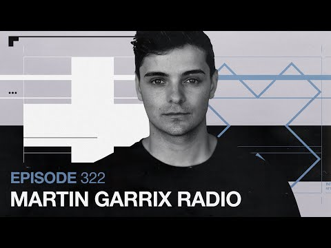 Martin Garrix Radio - Episode 322