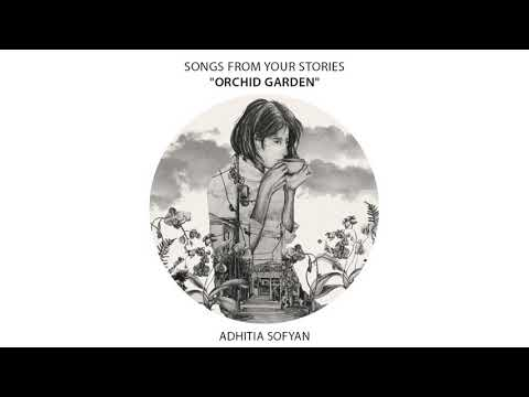 """Adhitia Sofyan Songs From Your Stories : """"Orchid Garden"""""""