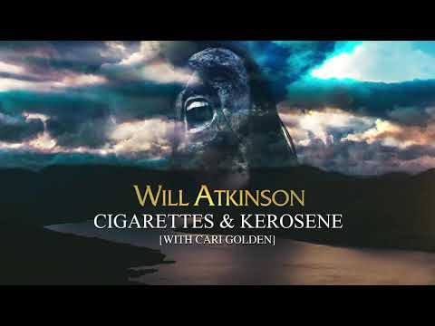 Will Atkinson with Cari Golden - Cigarettes & Kerosene