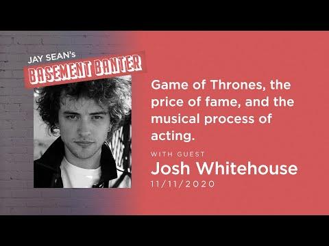 Jay Sean's Basement Banter | EP #16 - Josh Whitehouse talks Game of Thrones & the price of fame