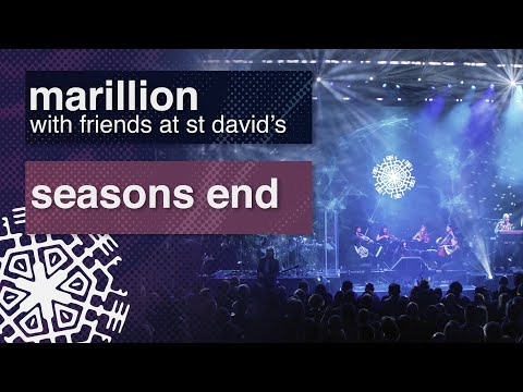 Marilllion - Seasons End - From 'With Friends at St David's'