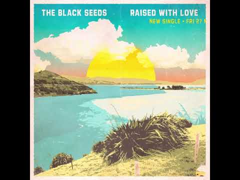 Raised With Love - The Black Seeds (Teaser)