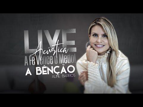 Aline Barros   Live A Fé vence o medo Acústico A Benção