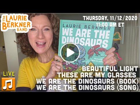 LIVE Berkner Break | Thurs., Nov. 12 | We Are The Dinosaurs (book & song), Beautiful Light, Glasses