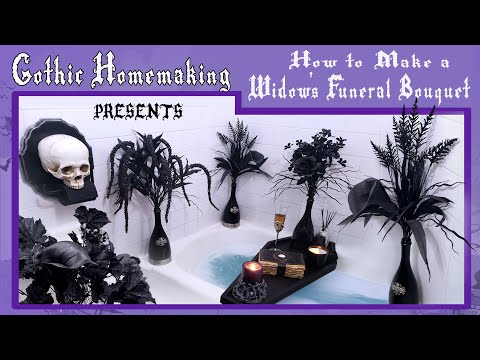 How to Make a Widow's Funeral Bouquet - Gothic Homemaking Presents