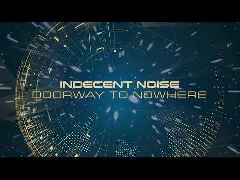 Indecent Noise - Doorway to Nowhere