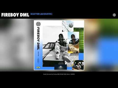 Fireboy DML - Scatter (Acoustic) (Audio)