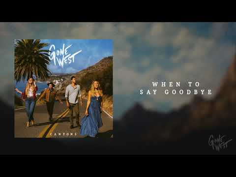 Gone West - When To Say Goodbye (Audio)