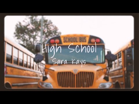 Sara Kays - High School [Official Lyric Video]