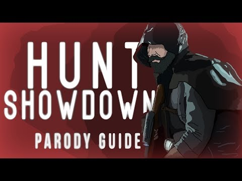 How to Play: Hunt Showdown (Parody Guide)