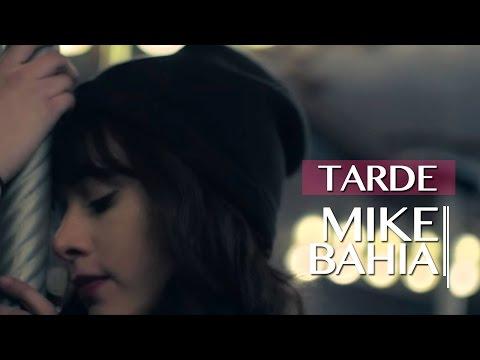 Mike Bahía - Tarde (Video Oficial)