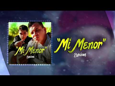 MI MENOR - LUXIAN (PROD. DEL CORA PA AFUERA)