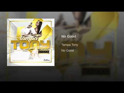 Tampa Tony  -   No Good