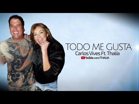 Carlos Vives With Thalia  - Todo Me Gusta (Oficial - Letra / Lyric Video)