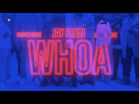 Jay Prezi - Whoa ft. Harlem Beanz & Khaliente (Official Music Video)