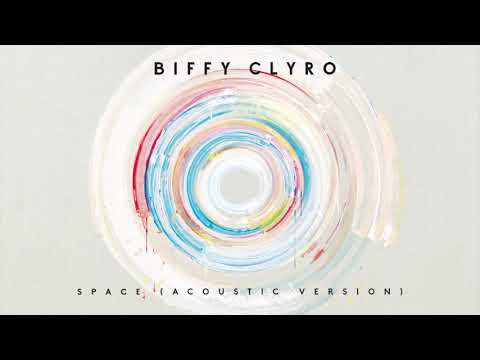 Biffy Clyro - Space (Acoustic) [Official Audio]