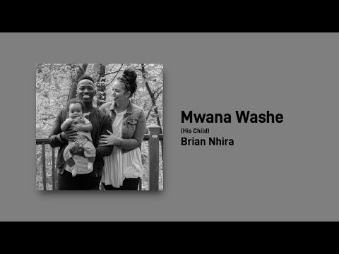 Mwana Washe (Official Audio) - Brian Nhira