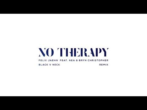 Felix Jaehn - No Therapy (Black V Neck Remix) (Official Audio) ft. Nea, Bryn Christopher