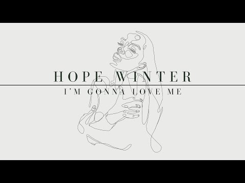 Hope Winter - I'm Gonna Love Me (Official Lyric Video)