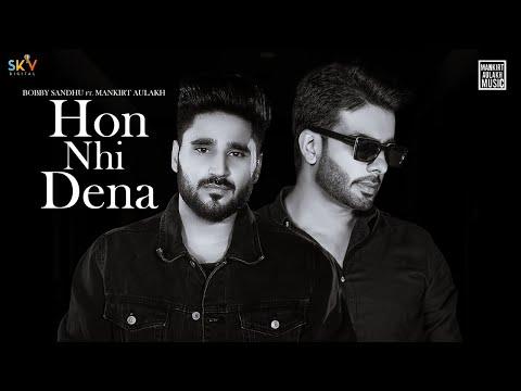 Hon Nhi Dena (Official video) | Bobby Sandhu Ft Mankirt Aulakh | Shree Brar | Avvy Sra | Sky Digital