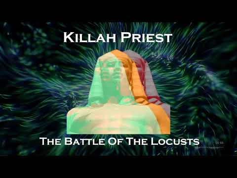 Killah Priest - The Battle Of The Locusts