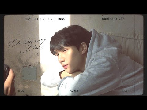 2021 HAN SANG HYUK SEASON'S GREETINGS [ORDINARY DAY] TEASER