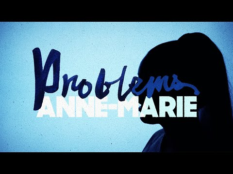 Anne-Marie - Problems [Official Lyric Video]