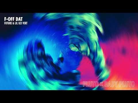 Future & Lil Uzi Vert - F-Off Dat [Official Audio]