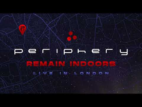 Periphery - Remain Indoors (Live In London) [Official Audio]