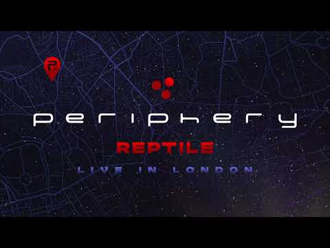 Periphery - Reptile (Live In London) [Official Audio]