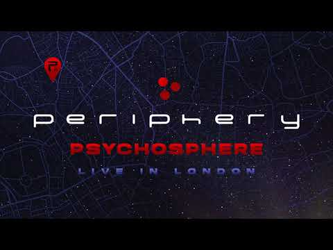 Periphery - Psychosphere (Live In London) [Official Audio]