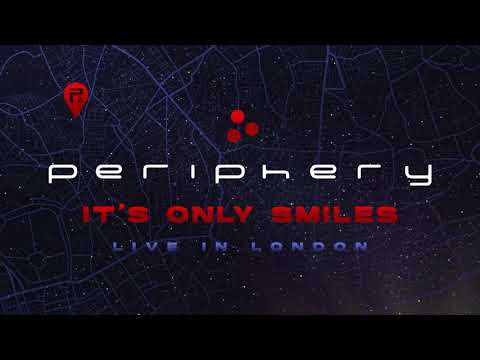 Periphery - It's Only Smiles (Live In London) [Official Audio]