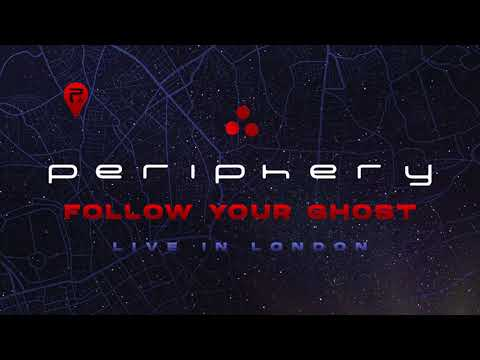 Periphery - Follow Your Ghost (Live In London) [Official Audio]