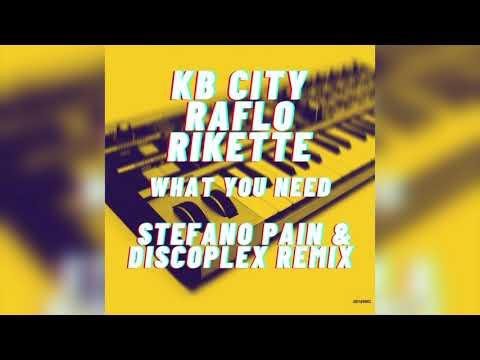 KB City, Raflo, Rikette- What you need -Stefano Pain & Discoplex remix
