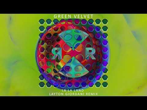 Green Velvet - La La Land (Layton Giordani Remix)