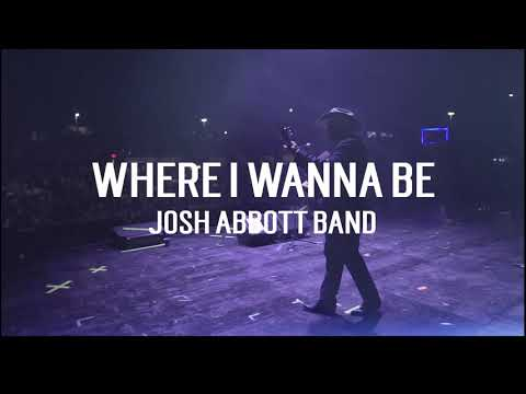 Josh Abbott Band - Where I Wanna Be