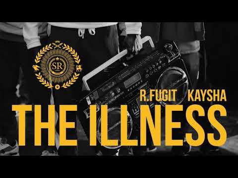 R.Fugit x Kaysha - The Illness