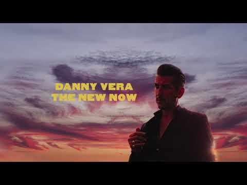 Danny Vera - The New Now