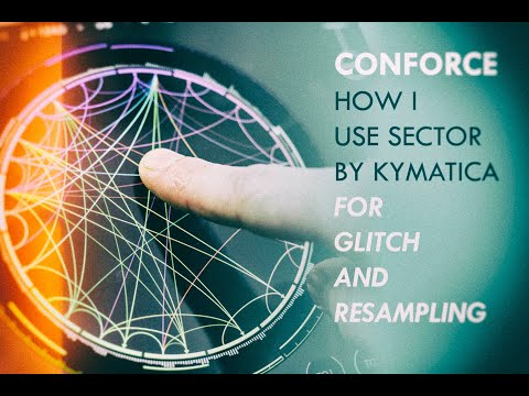 How I use Sector for Glitch and Resampling | CONFORCE